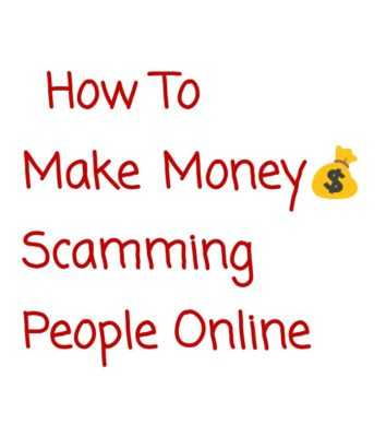 make money scamming people online 1