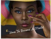 Photo of 9 Mandatory Steps To Become A Model In Nigeria 2020