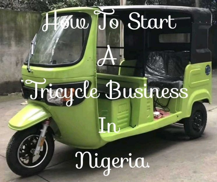 Photo of How To Start A Tricycle Business In 8 Easy Steps.