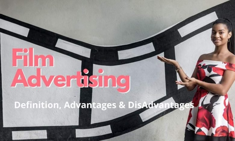 advantages and disadvantages of film advertising