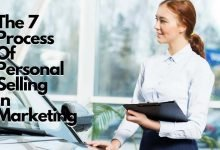 Photo of The 7 Process Of Personal Selling In Marketing With Examples