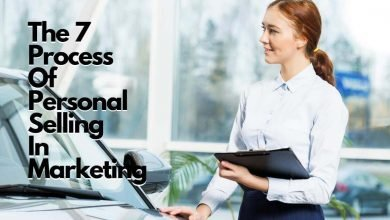 The 7 Process Of Personal Selling In Marketing