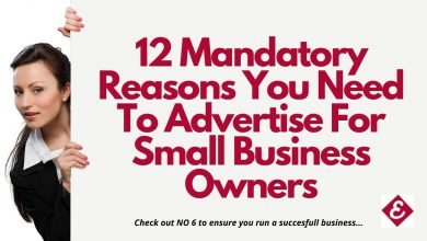 Photo of Reasons For Advertising: 13 Mandatory Reasons You Need To